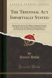 The Triennial ACT Impartially Stated by Daniel Defoe