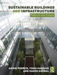 Sustainable Buildings and Infrastructure by Annie Pearce