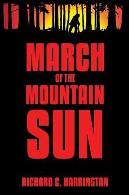 March of the Mountain Sun by Richard C Harrington