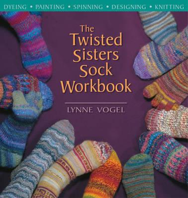 Twisted Sisters Sock Workbook by Lynne Vogel