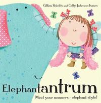 Elephantantrum! by Gillian Shields