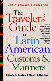The Travelers' Guide to Latin American Customs and Manners by Elizabeth Devine