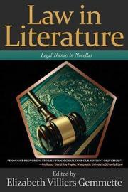 Law in Literature by Elizabeth Villiers Gemmette