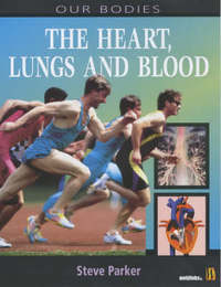 Heart, Lungs and Blood by Steve Parker image