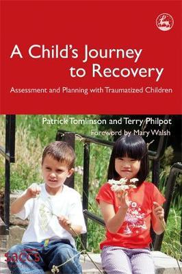 A Child's Journey to Recovery by Patrick Tomlinson