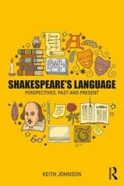 Shakespeare's Language by Keith Johnson