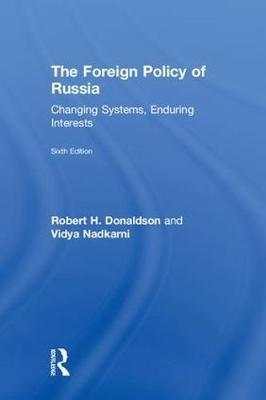 The Foreign Policy of Russia by Robert H Donaldson