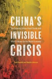 China's Invisible Crisis by Scott Rozelle