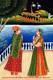 Khalish: An Anthology of Urdu Couplets by Khalish Dehlavi