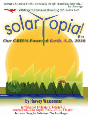 SOLARTOPIA! Our Green-Powered Earth, A.D. 2030 by Harvey , Franklin Wasserman image