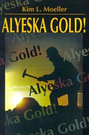 Alyeska Gold! by Kim L. Moeller image