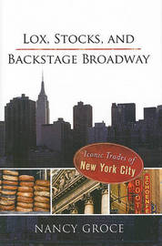 Lox, Stocks, and Backstage Broadway by Nancy Groce image