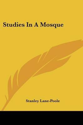 Studies in a Mosque by Stanley Lane Poole image
