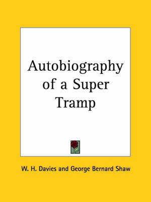 Autobiography of a Super Tramp (1908) by W.H. Davies