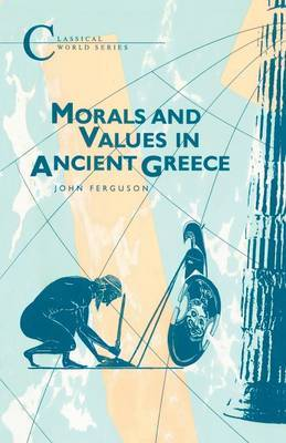 Morals and Values in Ancient Greece by John Ferguson image