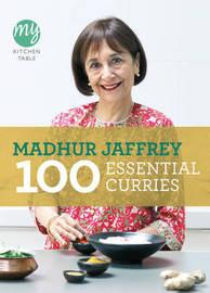 My Kitchen Table: 100 Essential Curries by Madhur Jaffrey