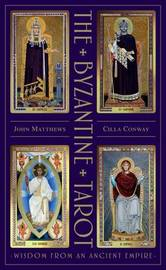 The Byzantine Tarot by John Matthews