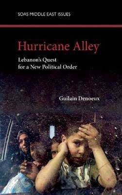 Hurricane Alley: Lebanon's Quest for a New Political Order by Guilain Denoeux