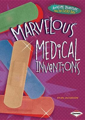 Marvelous Medical Inventions by Ryan Jacobson image