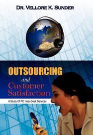 Outsourcing and Customer Satisfaction by Dr. Vellore K. Sunder