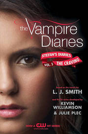 The Craving (Vampire Diaries: Stefan's Diaries #3) by L.J. Smith