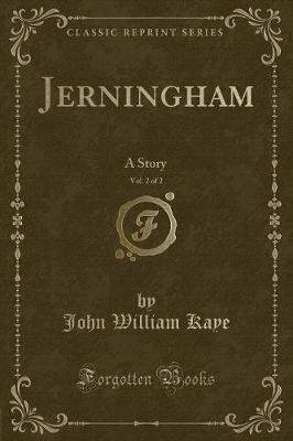 Jerningham, Vol. 2 of 2 by John William Kaye