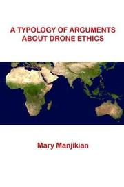 A Typology of Arguments about Drone Ethics by Mary Manjikian