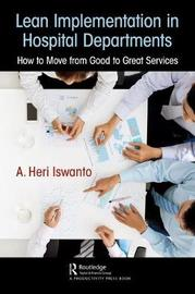 Lean Implementation in Hospital Departments by A. Heri Iswanto