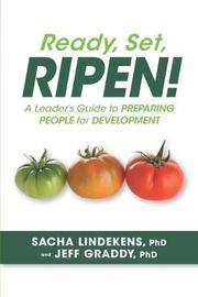 Ready, Set, Ripen! a Leader's Guide to Preparing People for Development by Jeff Graddy