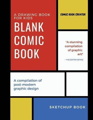 A DRAWING BOOK FOR KIDS - Blank Comic Book (Sketchup book) by Diane Foster