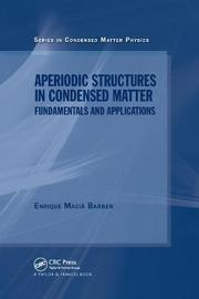 Aperiodic Structures in Condensed Matter by Enrique Macia Barber
