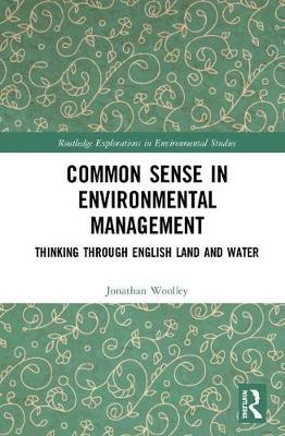 Common Sense in Environmental Management by Jonathan Woolley