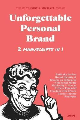 Unforgettable Personal Brand by Chase Cassidy