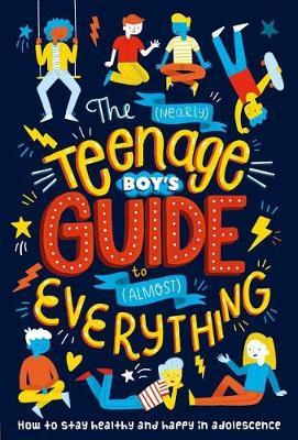 The (Nearly) Teenage Boy's Guide to (Almost) Everything by Igloo Books