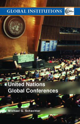 United Nations Global Conferences by Michael G. Schechter image