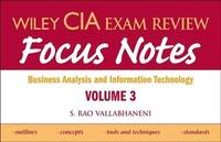 Wiley CIA Exam Review Focus Notes: v. 3: Business Analysis and Information Technology by Rao Vallabhaneni