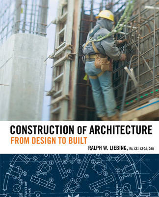Construction of Architecture by Ralph W Liebing image