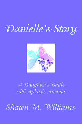 Danielle's Story by Shawn M. Williams
