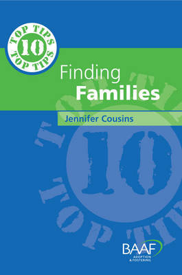 Ten Top Tips for Finding Families by Jennifer Cousins