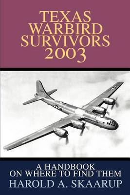 Texas Warbird Survivors 2003 by Harold A Skaarup image