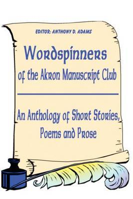 Wordspinners: Of the Akron Manuscript Club