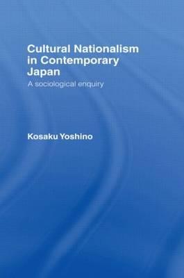 Cultural Nationalism in Contemporary Japan by Kosaku Yoshino image