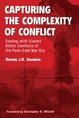 Capturing the Complexity of Conflict by Dennis J.D. Sandole