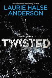 Twisted by Laurie Halse Anderson