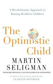 The Optimistic Child by Martin Seligman