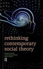 Rethinking Contemporary Social Theory by Roberta Garner