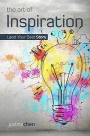 The Art of Inspiration by Justina Chen