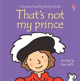 That's Not My Prince by Fiona Watt