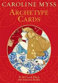 Archetype Cards: A 78-card Deck and Guidebook by Caroline M. Myss image