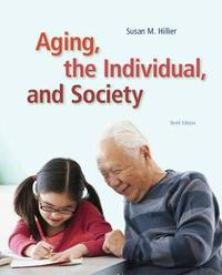 Aging, the Individual, and Society by Susan Hillier